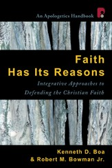 Faith Has Its Reasons: Integrative Approaches to Defending the Christian Faith - eBook