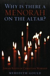 Why Is There a Menorah on the Altar? Jewish Roots of Christian Worship