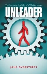 Unleader: The Surprising Qualities of a Valuable Leader - eBook