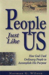 People Just Like Us: How God Used Ordinary People to Accomplish His Purpose - Study Guide