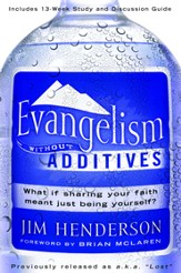 Evangelism Without Additives: What if sharing your faith meant just being yourself? - eBook