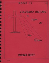Colorado History In Light Of The Cross, Book 2, Worktext