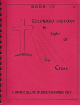 Colorado History In Light Of The Cross, Teacher's Guide/Answer Key