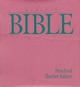 ACSI Bible, Preschool, Teacher's Edition