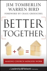 Better Together: Making Church Mergers Work - eBook