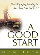 A Good Start: First Steps for Growing in Your New Life  in Christ