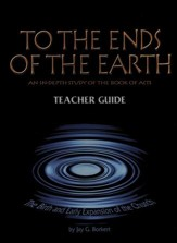 To the Ends of the Earth: The Birth and Early Expansion of the Church, Teacher Edition