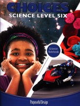 ACSI Elementary Science: Choices Student Notebook, Grade/Level 6