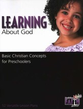 Learning About God: Basic Christian Concepts for  Preschoolers - 52 Versatile Lesson Plans