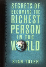 Secrets to Becoming the Richest Person in the World