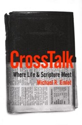 Cross Talk: Where Life and Scripture Meet