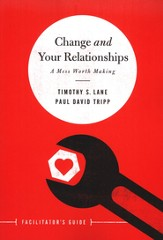 Change and Your Relationships, Facilitator's Guide