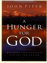 A Hunger for God: Desiring God through Fasting and Prayer - eBook