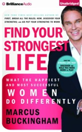 Find Your Strongest Life: What the Happiest and Most Successful Women Do Differently - unabridged audio book on CD