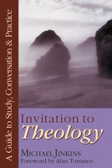 Invitation to Theology: A Guide to Study, Conversation & Practice - PDF Download [Download]