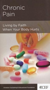 Chronic Pain: Living by Faith When Your Body Hurts