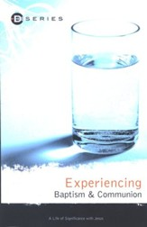 Experiencing Baptism & Communion