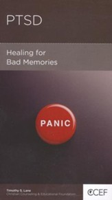 Post Traumatic Stress Disorder: Healing for Bad Memories
