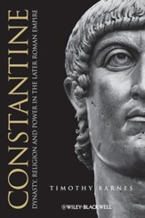 Constantine: Dynasty, Religion and Power in the Later Roman Empire - eBook