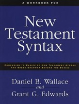 Workbook for New Testament Syntax: Companion to Basics of New Testament Syntax and Greek Grammar Beyond the