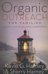 Organic Outreach for Families: Turning Your Home into a Lighthouse
