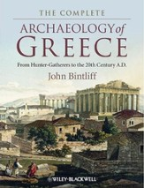 The Complete Archaeology of Greece: From Hunter-Gatherers to the 20th Century A.D. - eBook