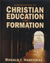 Introduction to Christian Education and Formation: A Lifelong Plan For Christ-Centered Restoration, Hardcover