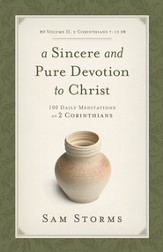A Sincere and Pure Devotion to Christ, Volume 2: 100 Daily Meditations on 2 Corinthians - eBook