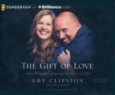 The Gift of Love: One Woman's Journey to Save a Life - unabridged audio book on CD