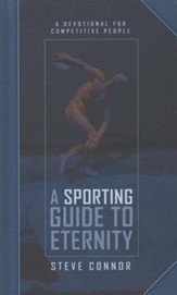 A Sporting Guide to Eternity: A Devotional for Competitive People
