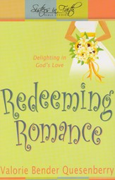Redeeming Romance: Delighting in God's Love