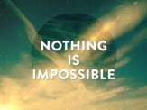 Nothing Is Imposible SD [Music Download]