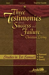Samuel, Saul, David: Three Testimonies About Success and Failure, Youth 2 to Adult, Teacher's Guide