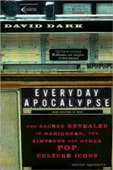 Everyday Apocalypse: The Sacred Revealed in Radiohead, The Simpsons, and Other Pop Culture Icons - eBook