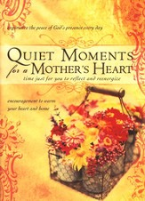 Quiet Moments for a Mother's Heart - eBook