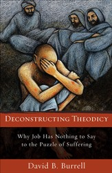 Deconstructing Theodicy: Why Job Has Nothing to Say to the Puzzle of Suffering - eBook