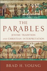 Parables, The: Jewish Tradition and Christian Interpretation - eBook