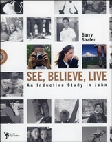 See, Believe, Live: An Inductive Study in John--Book  and CD-ROM