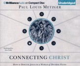 Connecting Christ: How to Discuss Jesus in a World of Diverse Paths - unabridged audio book on CD