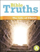 BJU Bible Truths Level A (Grade 7) Student Worktext (Learning from  the Life of Christ), Fourth Edition