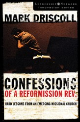Confessions of a Reformission Rev.: Hard Lessons from an Emerging Missional Church - eBook