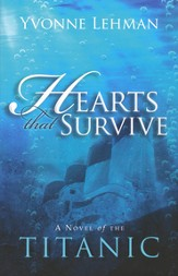 Hearts That Survive: A Novel of the Titanic - eBook