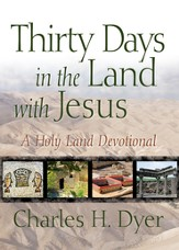 Thirty Days in the Land with Jesus: A Holy Land Devotional / New edition - eBook