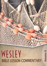 Wesley Bible Lesson Commentary Volume 6