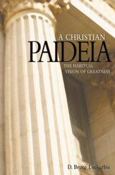 A Christian Paideia: The Habitual Vision of Greatness