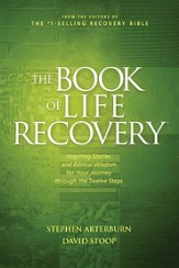 The Book of Life Recovery: Inspiring Stories and Biblical Wisdom for Your Journey through the Twelve Steps - eBook