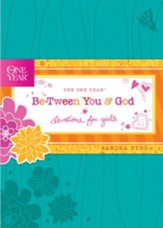 The One Year Be-Tween You and God: Devotions for Girls - eBook