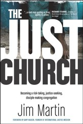 The Just Church: Becoming a Risk-Taking, Justice-Seeking, Disciple-Making Congregation - eBook