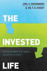 The Invested Life: Making Disciples of All Nations One Person at a Time - eBook