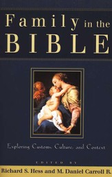 Family in the Bible: Exploring Customs, Culture, and Context - eBook